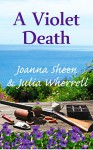 A Violet Death (The Swaddlecombe Mysteries Book 2) - Joanna Sheen, Julia Wherrell