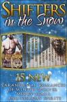 Shifters in the Snow (15 Paranormal Romances of Winter Wolves, Merry Bears, & Holiday Spirits) - Jacqueline Sweet, Amanda Jones, Cynthia Fox, Claire Ryann, J.K. Harper, J.M. Klaire, Christa Kelly, Liv Brywood, Auriella Skye, Gen Gericault, Olivia Arran, Edith Hawkes