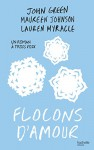 Flocons d'amour (Hors-séries) (French Edition) - Maureen Johnson, John Green, Alice Delarbre