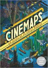 Cinemaps: An Atlas of 35 Great Movies - Andrew DeGraff, Fredric Jameson