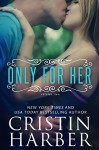 Only for Her - Cristin Harber