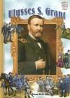 Ulysses S. Grant - Susan Bivin Aller