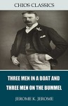 Three Men in a Boat and Three Men on the Bummel - Jerome K. Jerome