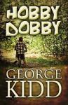 Hobby Dobby - George Kidd
