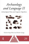 Archaeology and Language II: Archaeological Data and Linguistic Hypotheses. Edited by Roger Blench and Matthew Spriggs - Roger Blench