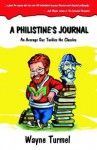 A Philistine's Journal: An Average Guy Tackles the Classics - Wayne Turmel