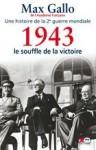 Une histoire de la deuxième guerre mondiale. Tome 4 : 1943 : le souffle de la victoire - Max Gallo