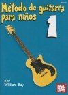 Metodo de Guitarra Para Ninos 1 - William Bay