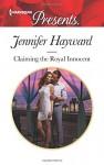 Claiming the Royal Innocent (Kingdoms & Crowns) - Jennifer Hayward