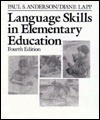 Language Skills in Elementary Education - Paul S. Anderson, Diane Lapp