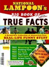 National Lampoon's Big Book of True Facts: Brand-New Collection of Absurd-but-True Real-Life Funny Stuff - Scott Rubin, Tom Snyders, Scott Rubin