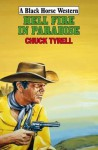 Hell Fire in Paradise. Chuck Tyrell - Chuck Tyrell