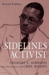 Sidelines Activist: Charles S. Johnson and the Struggle for Civil Rights - Richard Robbins