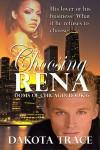 Choosing Rena - Dakota Trace