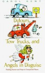 Detours, Tow Trucks, and Angels in Disguise: Finding Humor and Hope in Unexpected Places - Carol J. Kent, Elisa Morgan