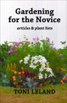 Gardening for the Novice - Toni Leland