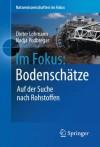 Im Fokus: Bodenschätze: Die Jagd nach Seltenen Erden und anderen Rohstoffen (Naturwissenschaften im Fokus) (German Edition) - Dieter Lohmann, Nadja Podbregar