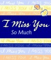 I Miss You So Much - Blue Mountain Arts