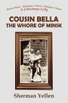 Cousin Bella - The Whore of Minsk - Sherman Yellen