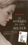 La Mirada de una Mujer - Marc Levy