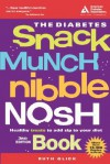 The Diabetes Snack Munch Nibble Nosh Book - Ruth Glick