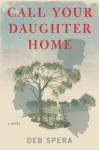 Call Your Daughter Home - Deb Spera