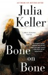 Bone on Bone - Julia Keller