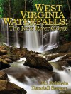 West Virginia Waterfalls: The New River Gorge - Ed Rehbein, Randall Sanger