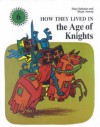 In the Age of Knights (How They Lived In...) - Stig Hadenius