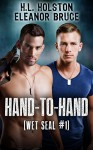 Hand to Hand (Wet SEAL Book 1) - Eleanor Bruce, H.L. Holston