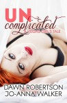 Uncomplicated - A Vegas Girl's Tale - Dawn Robertson, Jo-Anna Walker
