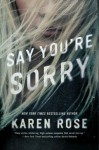 Say You're Sorry - Karen Rose