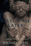 Match Me Later - Rachael Slate