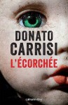 L'Écorchée - Anaïs Bokobza, Donato Carrisi