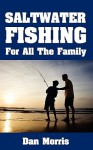 Saltwater Fishing for All the Family - Dan Morris