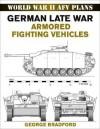 German Late War Armored Fighting Vehicles: World War II AFV Plans - George R. Bradford