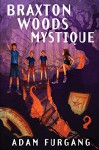 Braxton Woods Mystique - Adam Furgang