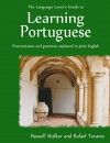 The Language Lover's Guide to Learning Portuguese - Russell Walker, Rafael Tavares