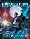 Dresden Files Roleplaying Game: Vol 1: Your Story (The Dresden Files Roleplaying Game) - Jim Butcher, Leonard Balsera, Chad Underkoffler, Clark Valentine, Ryan Macklin, Genevieve Cogman, Rob Donoghue, Fred Hicks, Amanda Valentine