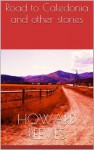 Road to Caledonia and other stories - Howard Reeves