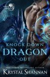 Knock Down Dragon Out - Krystal Shannan