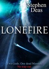 LoneFire - Stephen Deas