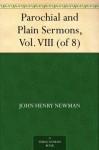 Parochial and Plain Sermons, Vol. VIII (of 8) - John Henry Newman