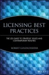 Licensing Best Practices: The LESI Guide to Strategic Issues and Contemporary Realities - Robert Goldscheider