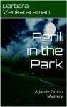 Peril in the Park (Jamie Quinn Mystery Book 3) - Barbara Venkataraman