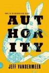 Authority: A Novel - Jeff VanderMeer