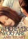 Wherever You Are - Amie Stuart