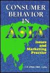 Consumer Behavior in Asia - Tsang-Sing Chan, Erdener Kaynak