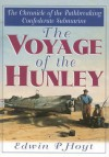 The Voyage of the Hunley - Edwin Palmer Hoyt