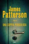 Una coppia pericolosa - James Patterson, F. Iannelli